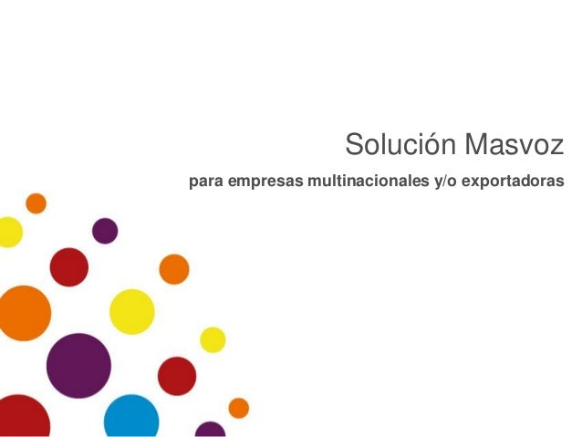 Solución Masvoz para empresas multinacionales y/o exportadoras