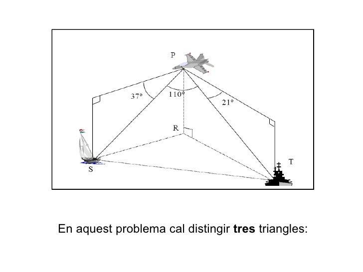 En aquest problema cal distingir  tres  triangles: