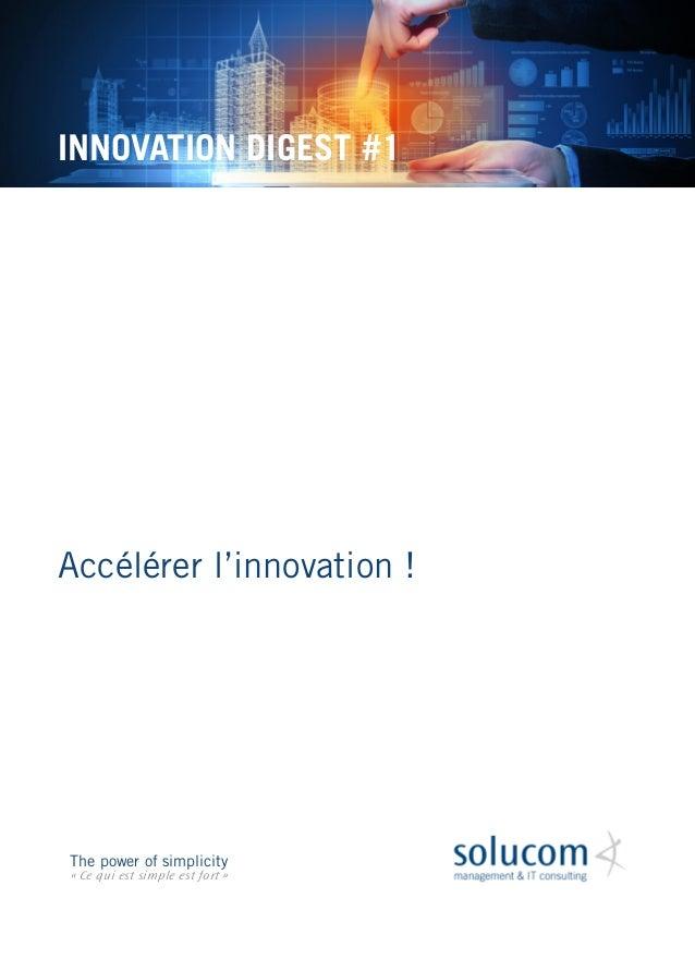 Accélérer l'innovation !  INNOVATION DIGEST #1  The power of simplicity  « Ce qui est simple est fort »