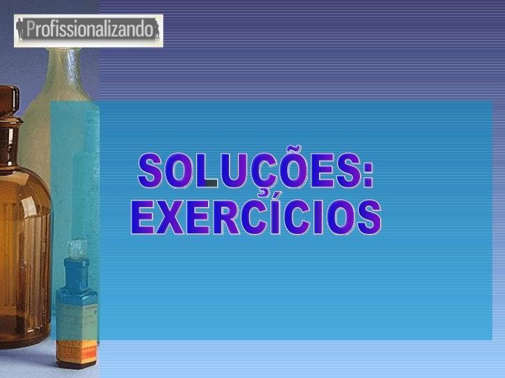 SOLUÇÕES - EXERCÍCIOS