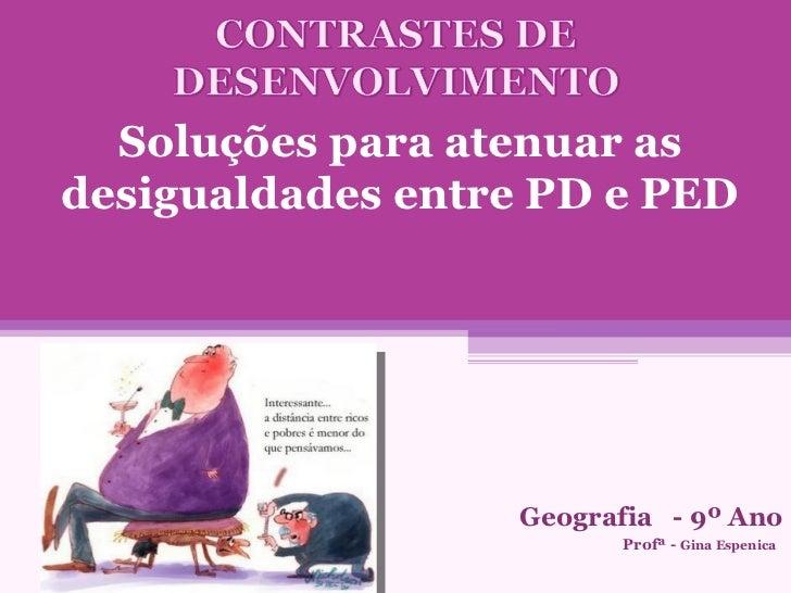 Soluções para atenuar desigualdades entre PD-PED I