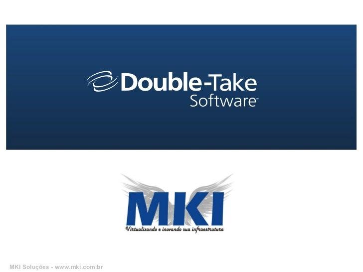 Solução double take mki