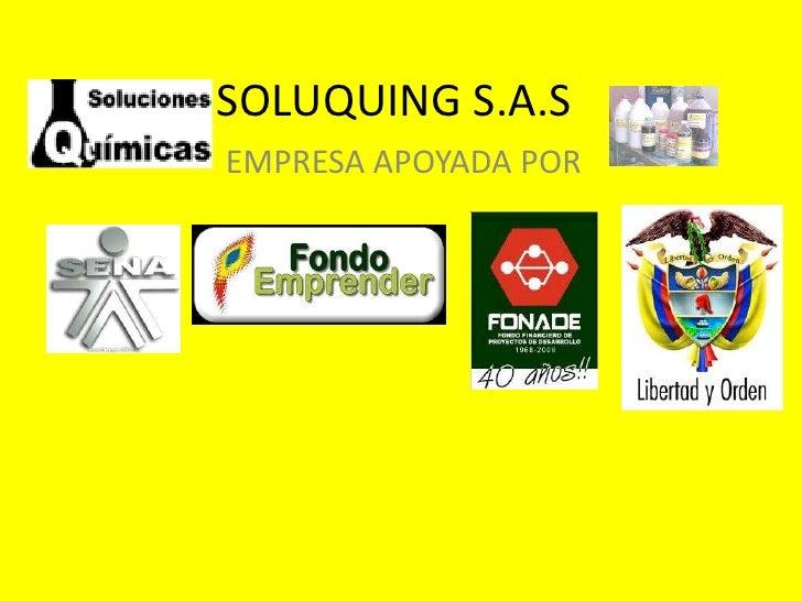 SOLUQUING S.A.S<br />EMPRESA APOYADA POR<br />