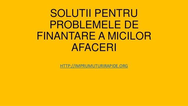 Solutii pentru problemele de finantare a micilor afaceri