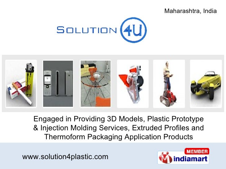 Engaged in Providing 3D Models, Plastic Prototype & Injection Molding Services, Extruded Profiles and Thermoform Packaging...