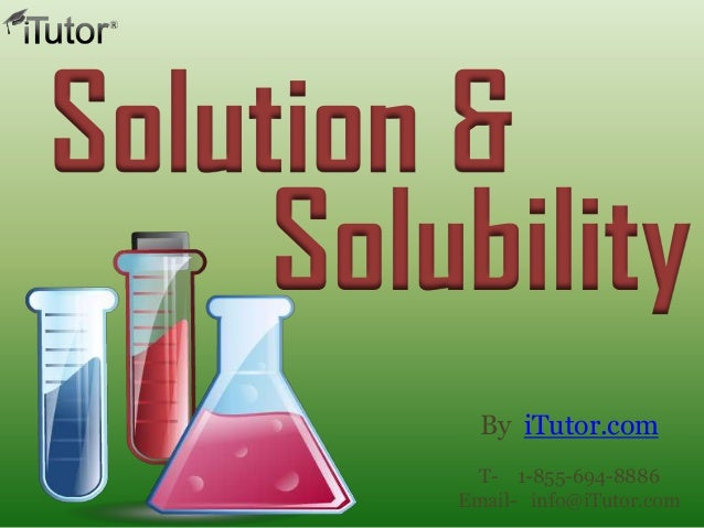Solution &SolubilityBy iTutor.comT- 1-855-694-8886Email- info@iTutor.com