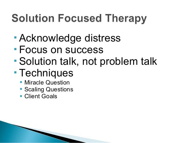 solution focussed therapy in social work An introduction to solution focused brief therapy a 2 day workshop with adriana uken & sonja parker 25 - 26 november, 2013 adriana uken is a clinical social worker.