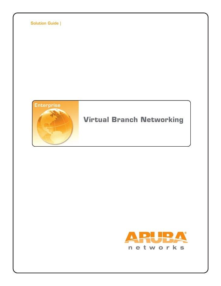 Solution Guide        Enterprise                     Virtual Branch Networking