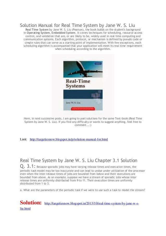 Solution Manual for Real Time System by Jane W. S. Liu Real Time System by Jane W. S. Liu (Pearson), the book builds on th...
