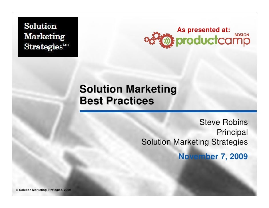 As presented at:                                             Solution Marketing                                         Be...