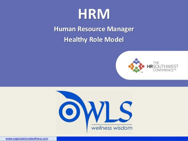 HRM: Human Resource Manager, Healthy Role Model