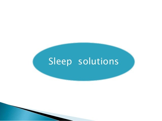 Solutions for sleep deficiency
