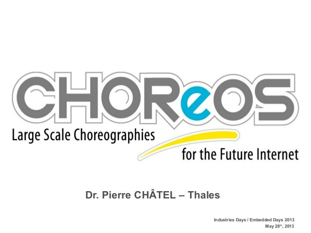 Industries Days / Embedded Days 2013May 28th, 2013Dr. Pierre CHÂTEL – Thales