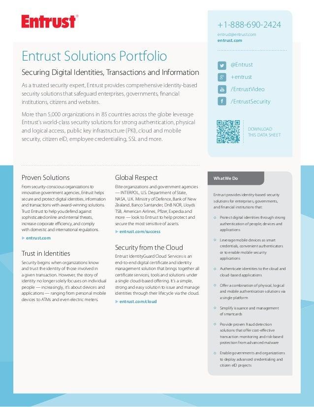 +1-888-690-2424 entrust@entrust.com entrust.com  Entrust Solutions Portfolio  @Entrust  Securing Digital Identities, Trans...