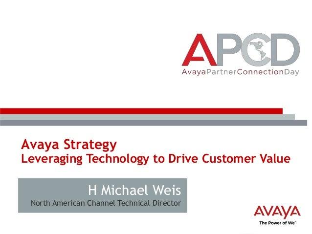 Avaya Strategy: Leveraging Technology to Drive Customer Value