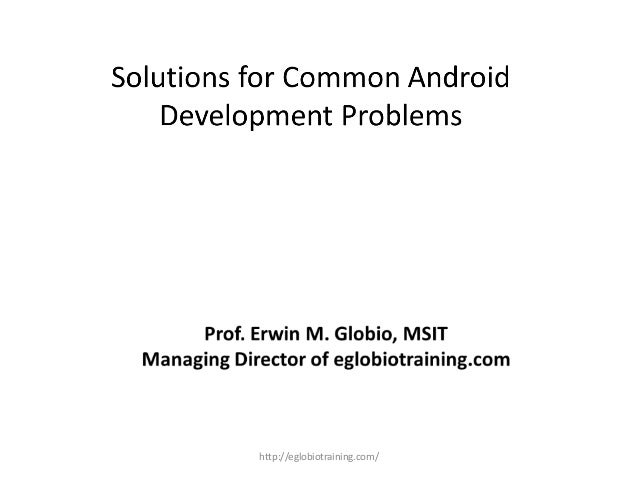 Solutions to Common Android Problems