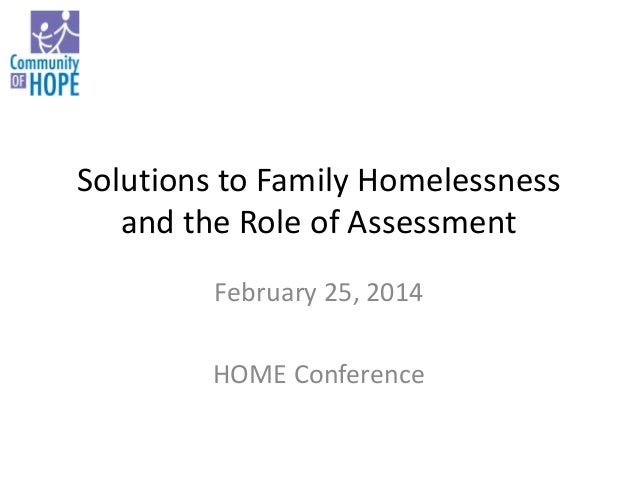 Solutions to Family Homelessness and the Role of Assessment February 25, 2014 HOME Conference