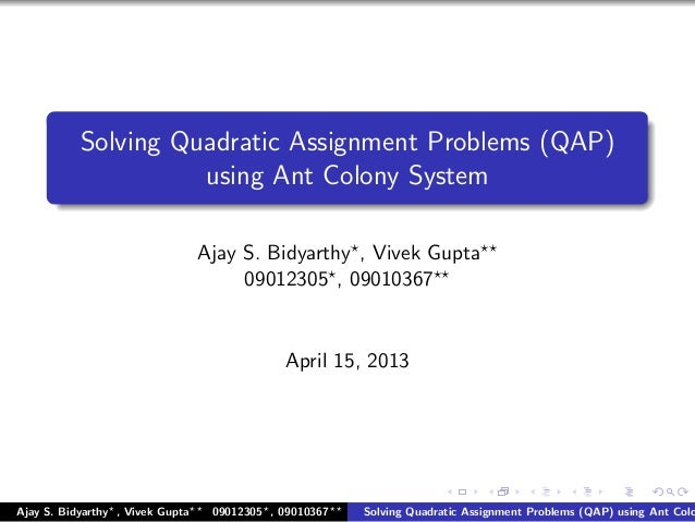 quadratic assignment problem Abstract this paper aims at describing the state of the art on quadratic  assignment problems (qaps) it discusses the most important developments in  all.