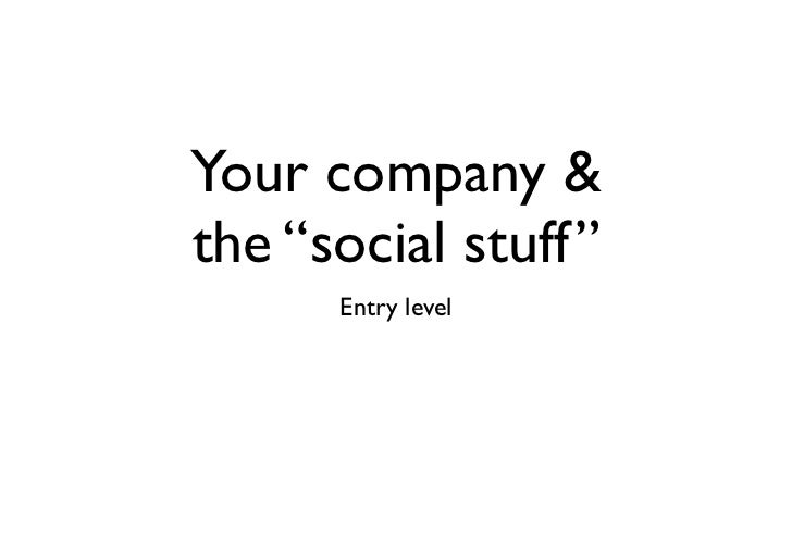"""Your company &the """"social stuff""""      Entry level"""