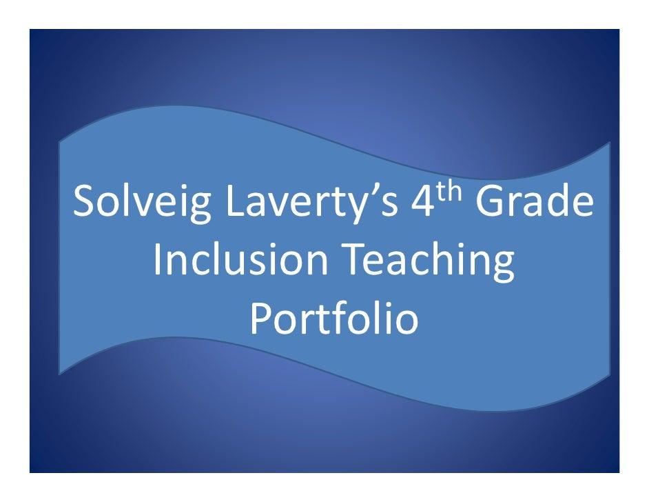 Solveig Laverty's                 4th Grade     Inclusion Teaching          Portfolio