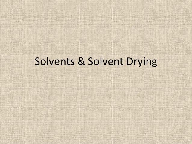 Solvents & Solvent Drying