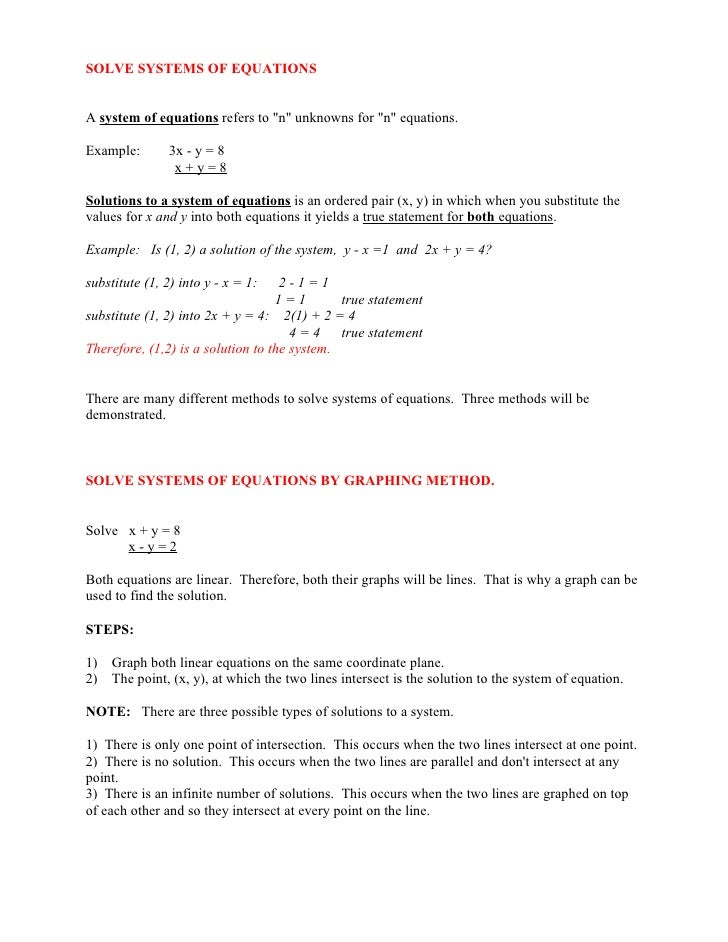 "SOLVE SYSTEMS OF EQUATIONSA system of equations refers to ""n"" unknowns for ""n"" equations.Example:       3x - y = 8        ..."