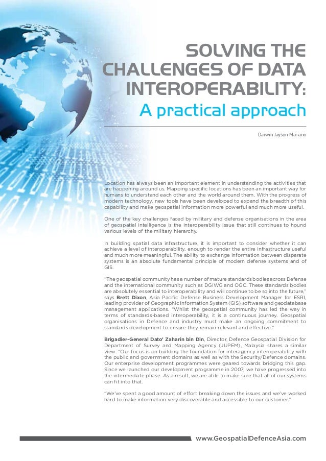 SOLVING THE CHALLENGES OF DATA INTEROPERABILITY: A practical approach Darwin Jayson Mariano  Location has always been an i...