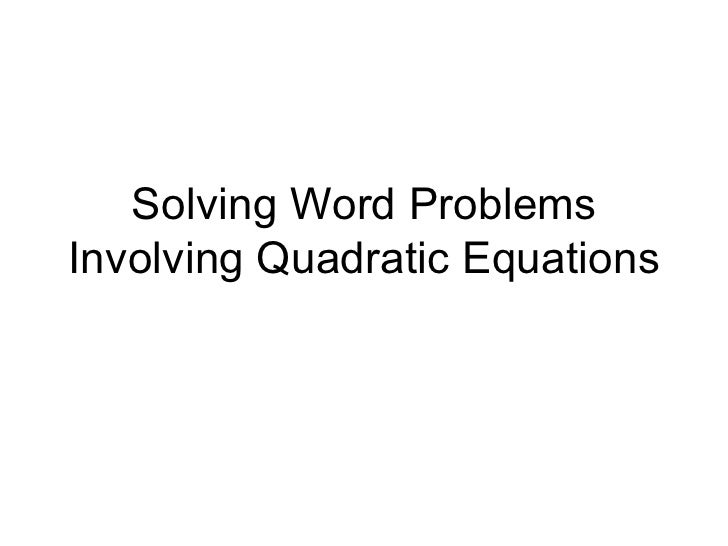 Solving Word Problems Involving Quadratic Equations on problem solving tips