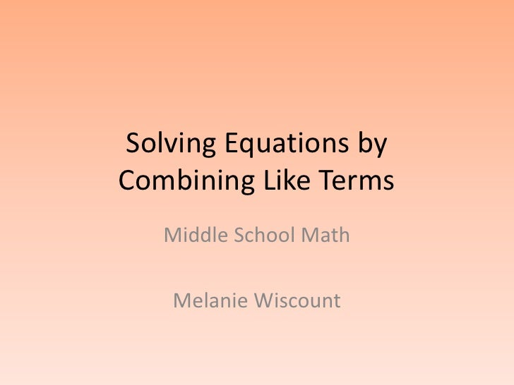 Solving Equations by Combining Like Terms    Middle School Math     Melanie Wiscount