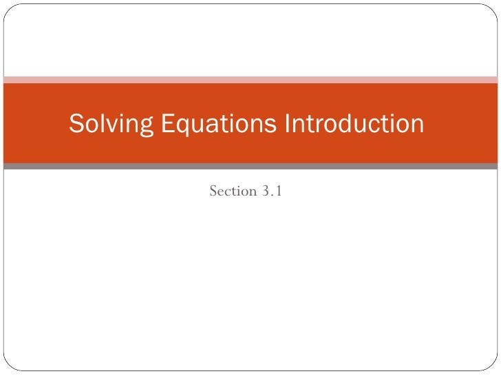 Section 3.1 Solving Equations Introduction