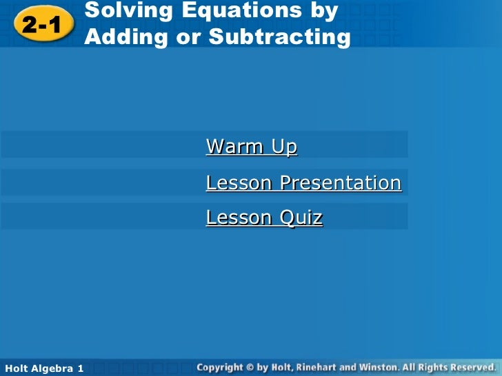 Solving Equations by by        Solving Equations 2-1 Adding or Subtracting  2-1        Adding or Subtracting              ...