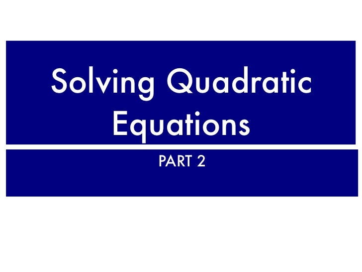 Solving quadratic equations part 2