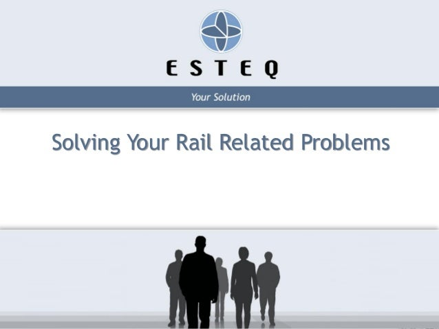 Solving Your Rail Related Problems