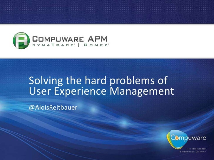 Solving the hard problems of user experience management presentation