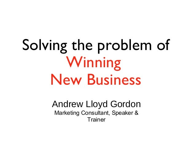 Solving The Problem Of Winning New Business - How I Help You Build Your Vision, Create Great Offers And Develop Your Marketing Systems