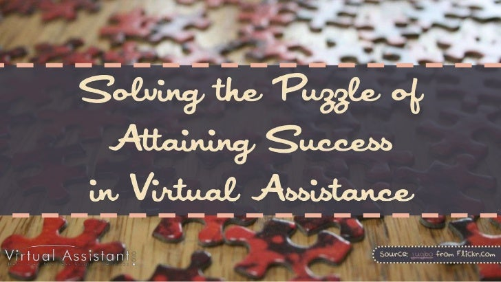 Solving the Puzzle of Attaining Success in Virtual Assistance