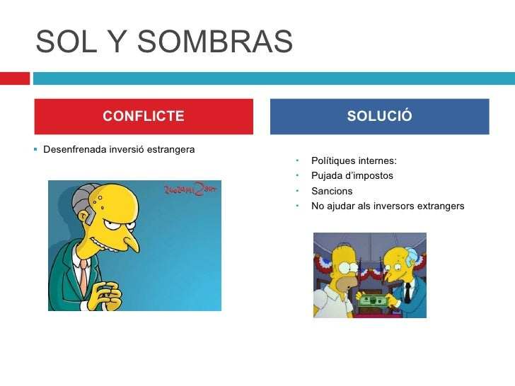 SOL Y SOMBRAS <ul><ul><li>Polítiques internes: </li></ul></ul><ul><ul><li>Pujada d'impostos  </li></ul></ul><ul><ul><li>Sa...