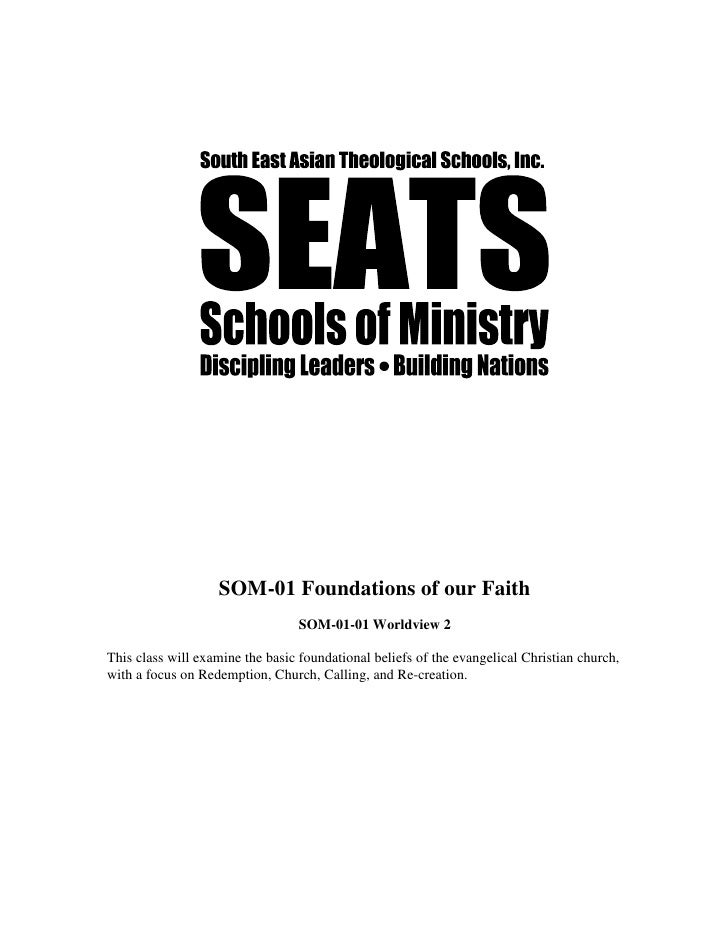 SOM-01 Foundations of our Faith                                   SOM-01-01 Worldview 2  This class will examine the basic...