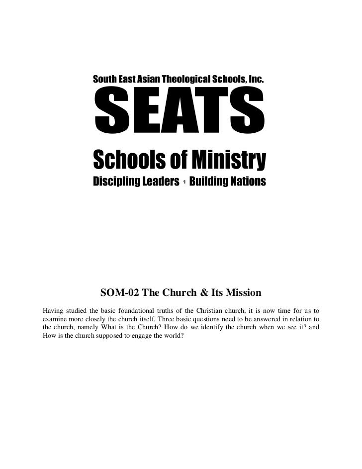 SOM-02 The Church & Its MissionHaving studied the basic foundational truths of the Christian church, it is now time for us...