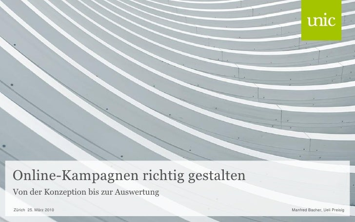 Erfolgreiche Online Kampagnen - Unic AG - Swiss Online Marketing 2010