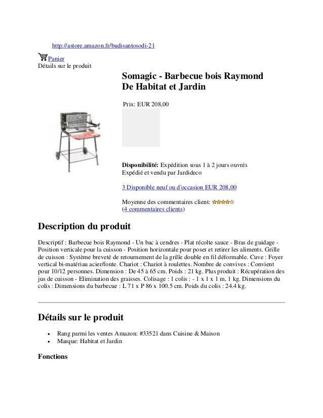 http://astore.amazon.fr/budisantosodi-21PanierDétails sur le produitSomagic - Barbecue bois RaymondDe Habitat et JardinPri...