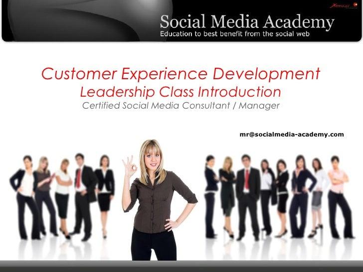 Customer Experience Development                             Leadership Class Introduction                             Cert...