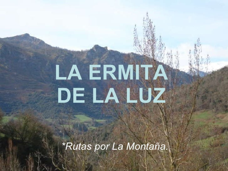 LA ERMITA DE LA LUZ *Rutas por La Montaña.