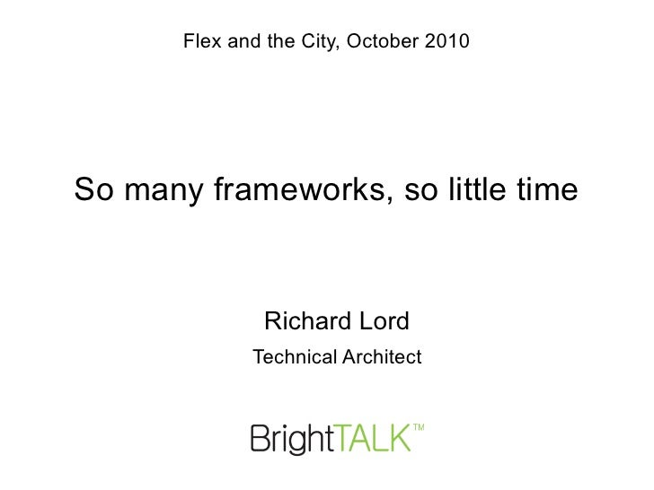 So Many Frameworks, So Little Time