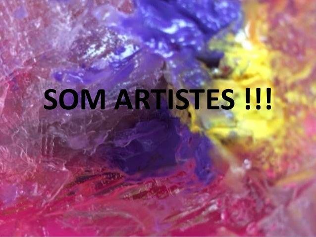 SOM ARTISTES !!!