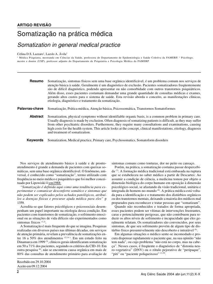 ARTIGO REVISÃO  Somatização na prática médica Somatization in general medical practice Celina D.S. Lazzaro1, Lazslo A. Ávi...
