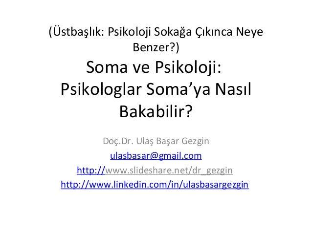 (Üstbaşlık: Psikoloji Sokağa Çıkınca Neye Benzer?) Soma ve Psikoloji: Psikologlar Soma'ya Nasıl Bakabilir? Doç.Dr. Ulaş Ba...