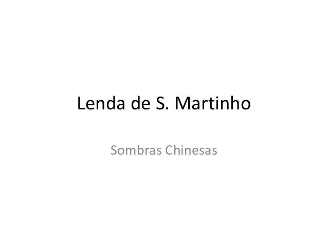 Lenda de S. Martinho Sombras Chinesas