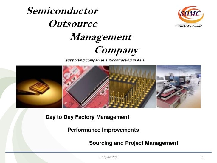 SemiconductorOutsource Management Company    Semiconductor    Outsource       supporting companies subcontracting in Asia ...
