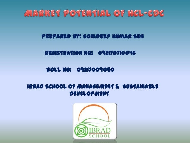 Prepared By: Somdeep Kumar Sen Registration No: 092170710046 Roll No: 09217009050 IBRAD SCHOOL OF MANAGEMENT & SUSTAINABLE...